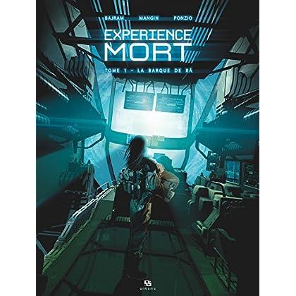 Expérience Mort - Tome 1 - La Barque de Râ