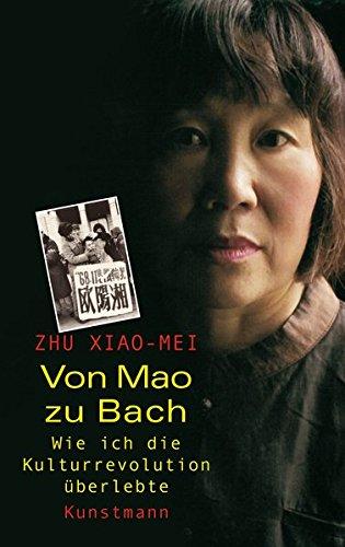 Von Mao zu Bach: Wie ich die Kulturrevolution überlebte