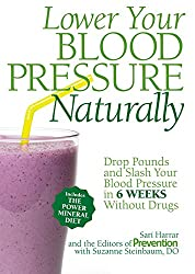 Lower Your Blood Pressure Naturally:Drop Pounds and Slash Your Blood Pressure in 6 Weeks Without Drugs