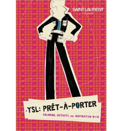 [(YSL: Pret-A-Porter: Coloring, Activity, and Inspiration Book )] [Author: Rebecca Kaplan] [May-2013]