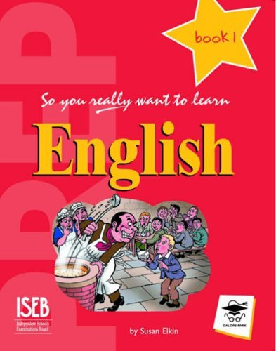 So You Really Want to Learn English Book 1: A Textbook for Key Stage 2 and Common Entrance by Susan Elkin (2004-08-01)