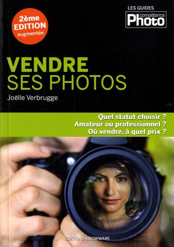 Vendre ses photos - 2ème édition par Joëlle VERBRUGGE