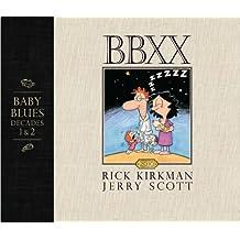 BBXX: Baby Blues: Decades 1 & 2 (Baby Blues Scrapbook)