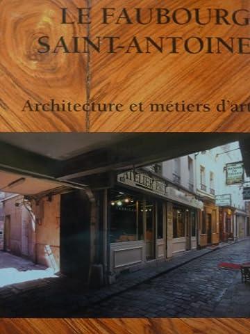 Le Faubourg Saint-Antoine : Architecture et métiers d'art