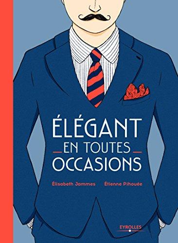 Elégant en toutes occasions par Etienne Pihouée