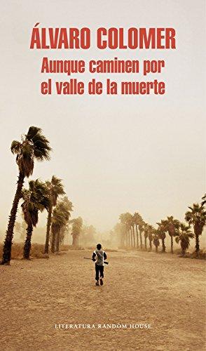 Aunque Caminen Por El Valle De La Muerte (Literatura Random House) por Álvaro Colomer