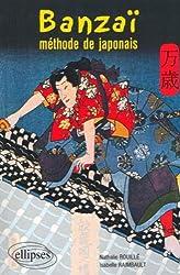Banzaï ! Méthode de japonais