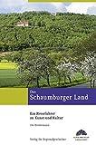 Das Schaumburger Land: Ein Reiseführer zu Kunst und Kultur (Kulturlandschaft Schaumburg)