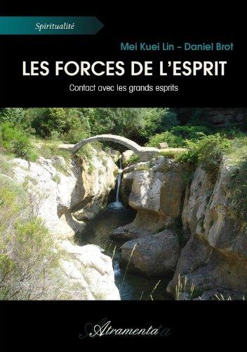 Téléchargement gratuit d\'ebooks epub Les forces de l'Esprit: Contact avec les grands esprits PDF
