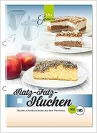 Ratz-Fatz-Kuchen: Kuchen, schnell und lecker aus dem Thermomix: Corinna Wild
