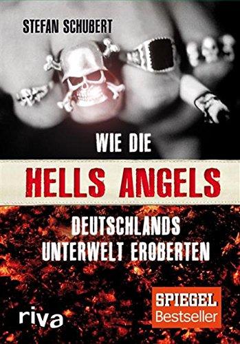 Wie die Hells Angels Deutschlands Unterwelt eroberten: Kindle Edition
