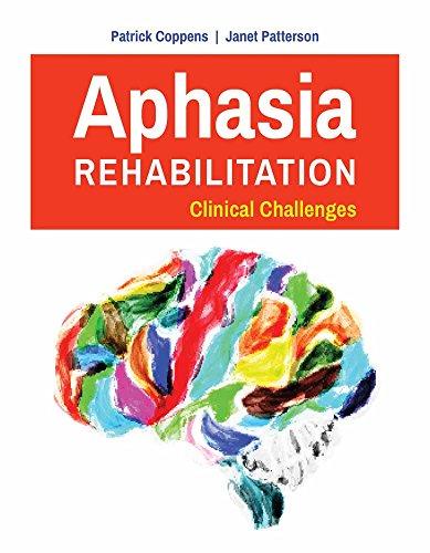 Aphasia Rehabilitation: Clinical Challenges por Patrick Coppens
