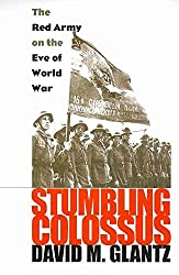 [Stumbling Colossus: The Red Army on the Eve of World War] (By: David M. Glantz) [published: May, 2011]