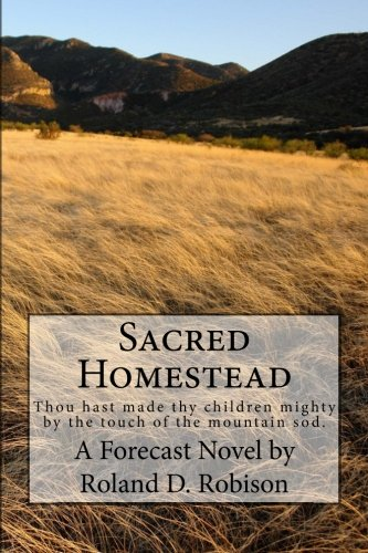 Sacred Homestead: Thou hast made thy children mighty by the touch of the mountain sod. -