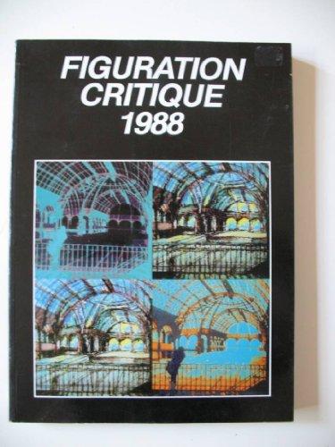 Figuration critique 1988 : Paris, Grand Palais, 1-30 septembre 1988