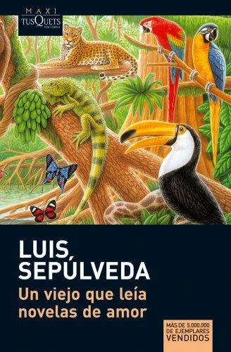 Un viejo que leía novelas de amor (MAXI) por Luis Sepúlveda