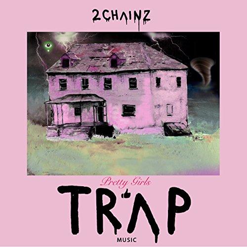 Pretty Girls Like Trap Music [...