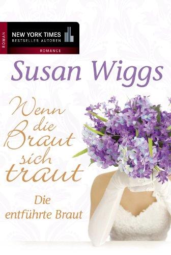 Die entführte Braut: Wenn die Braut sich traut (New York Times Bestseller Autoren: Romance) (German Edition)