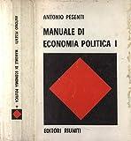 Manuale di economia politica I - II. Principi generali, economia monetaria - l'odierno capitalismo monopolistico o imperialismo.
