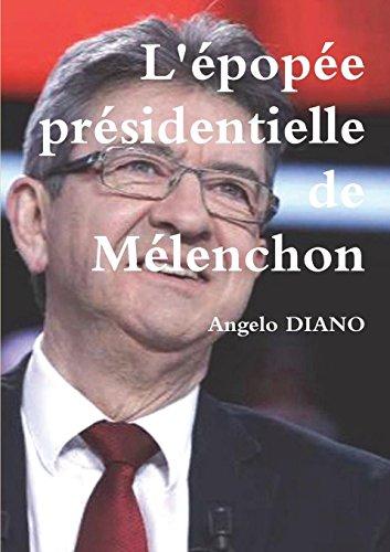 L'épopée présidentielle de Mélenchon par Angelo DIANO
