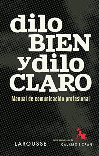 Dilo bien y dilo claro (Larousse - Lengua Española - Manuales Prácticos)