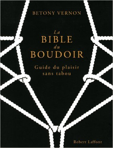 La Bible du boudoir de Betony VERNON ,Franois BERTHOUD (Illustrations),Marianne COSTA (Traduction) ( 24 octobre 2013 )