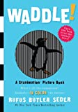 Waddle!: A Scanimation Picture Book (Scanimation Picture Books)