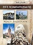 Der Bonifatiusweg: Die Wurzeln Europas entdecken