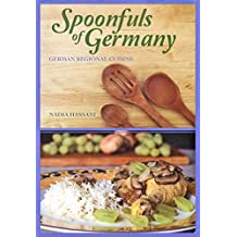 Spoonfuls of Germany: German Regional Cuisine (English Edition)