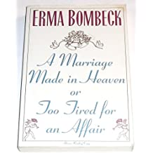 A Marriage Made In Heaven ... or Too Tired for an Affair by Erma Bombeck (1969-12-23)