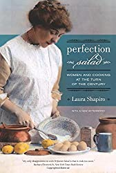 Perfection Salad: Women and Cooking at the Turn of the Century (California Studies in Food & Culture) (California Studies in Food and Culture)
