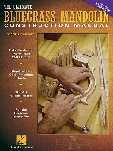 Roger H. Siminoff: The Ultimate Bluegrass Mandolin Construction Manual por Roger H. Siminoff