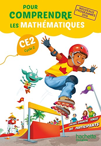 Pour comprendre les mathématiques CE2 - Manuel élève - Ed. 2017 par Paul Bramand, Natacha Bramand, Eric Lafont, Claude Maurin, Daniel Peynichou, Antoine Vargas