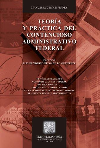 Teoría y práctica del contencioso administrativo federal (Biblioteca Jurídica Porrúa) por Manuel Lucero Espinosa