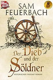 Der Dieb und der Söldner: Die Gaukler Chroniken 1/3