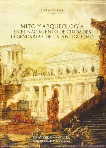 Portada del libro Mito y arqueología en el nacimiento de ciudades legendarias de la Antigüedad (Historia y Geografía)