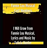 I Will Grow (From Fannie Lou Musical)
