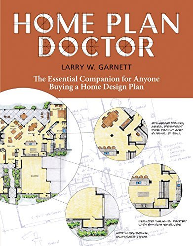 Home Plan Doctor: The Essential Companion for Anyone Buying a Home Design Plan by Larry W. Garnett (2007-12-19)