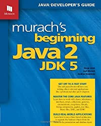 Murach's Beginning Java 2, JDK 5 by Doug Lowe (2005-01-15)