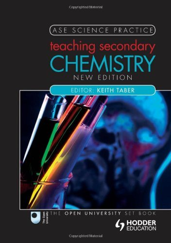 Teaching Secondary Chemistry 2nd edition (Ase Science Practice) by Taber, Keith (June 29, 2012) Paperback