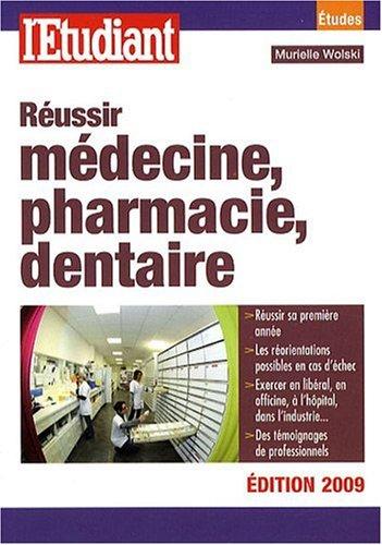 Réussir médecine, pharmacie, dentaire par Murielle Wolski-Quéré