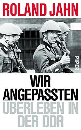 Buchseite und Rezensionen zu 'Wir Angepassten: Überleben in der DDR' von Roland Jahn