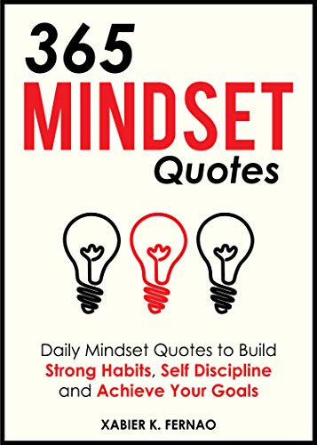 365 Mindset Quotes: Daily Mindset Quotes to Build Strong Habits, Self Discipline and Achieve Your Goals (English Edition)