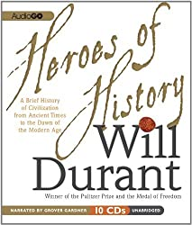 Heroes of History: A Brief History of Civilization from Ancient Times to the Dawn of the Modern Age by Will Durant (2011-07-12)