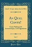 Telecharger Livres An Quel Conte Vol 7 Conte Politique Et Astronomique Livre Quatrieme Classic Reprint (PDF,EPUB,MOBI) gratuits en Francaise