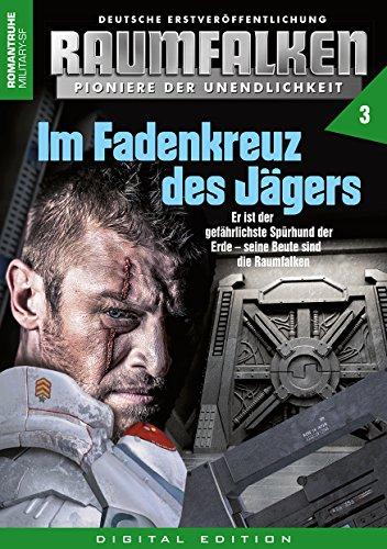 RAUMFALKEN – Pioniere der Unendlichkeit 3: Im Fadenkreuz des Jägers
