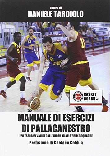 Manuale di esercizi di pallacanestro. 120 esercizi dall'under 15 alle prime squadre. Con DVD