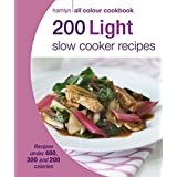 200 Light Slow Cooker Recipes: Hamlyn All Colour Cookbook (Hamlyn All Colour Light Cookbk)