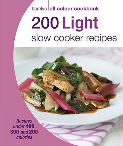 200 Light Slow Cooker Recipes: Hamlyn All Colour Cookbook (Hamlyn All Colour Light Cookbk)