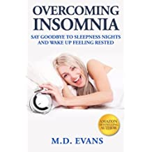 Overcoming Insomnia: Say Goodbye to Sleepless Nights and Wake Up Feeling Rested
